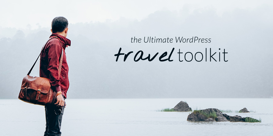 The Ultimate WordPress Travel Toolkit