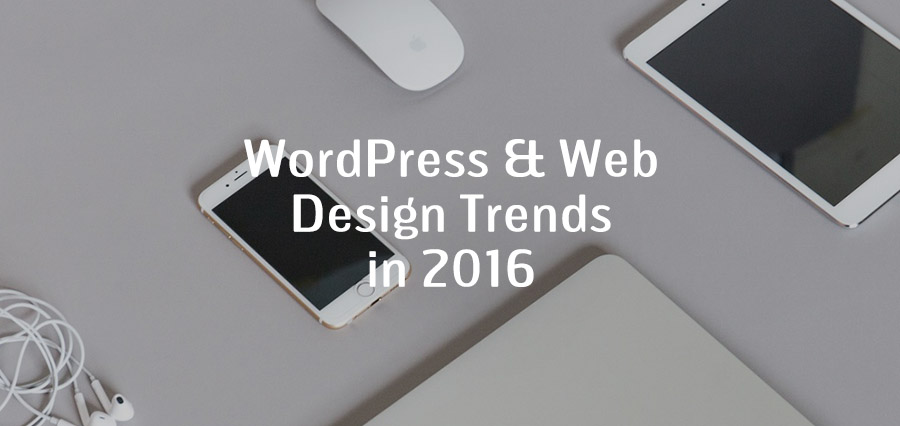 Тенденции на WordPress и уеб дизайн 2016